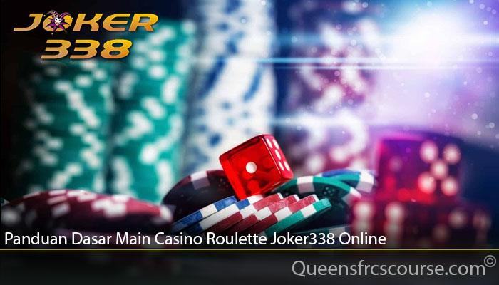 Panduan Dasar Main Casino Roulette Joker338 Online