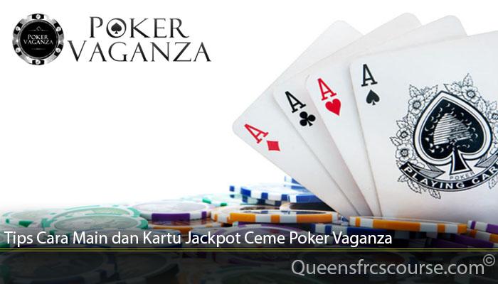 Tips Cara Main dan Kartu Jackpot Ceme Poker Vaganza