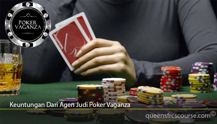 Keuntungan Dari Agen Judi Poker Vaganza