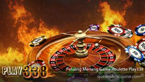 Peluang Menang Game Roulette Play338