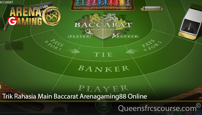 Trik Rahasia Main Baccarat Arenagaming88 Online