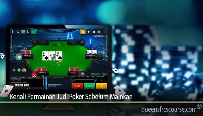 Kenali Permainan Judi Poker Sebelum Mainkan